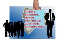 creste salariul minim pentru cei cu studii superioare
